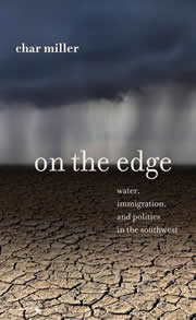 On the Edge: Water, Immigration, and Politics in the Southwest