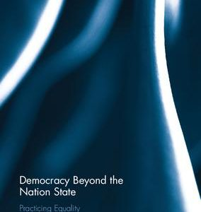 Book cover - Democracy Beyond the Nation State by Joe Parker