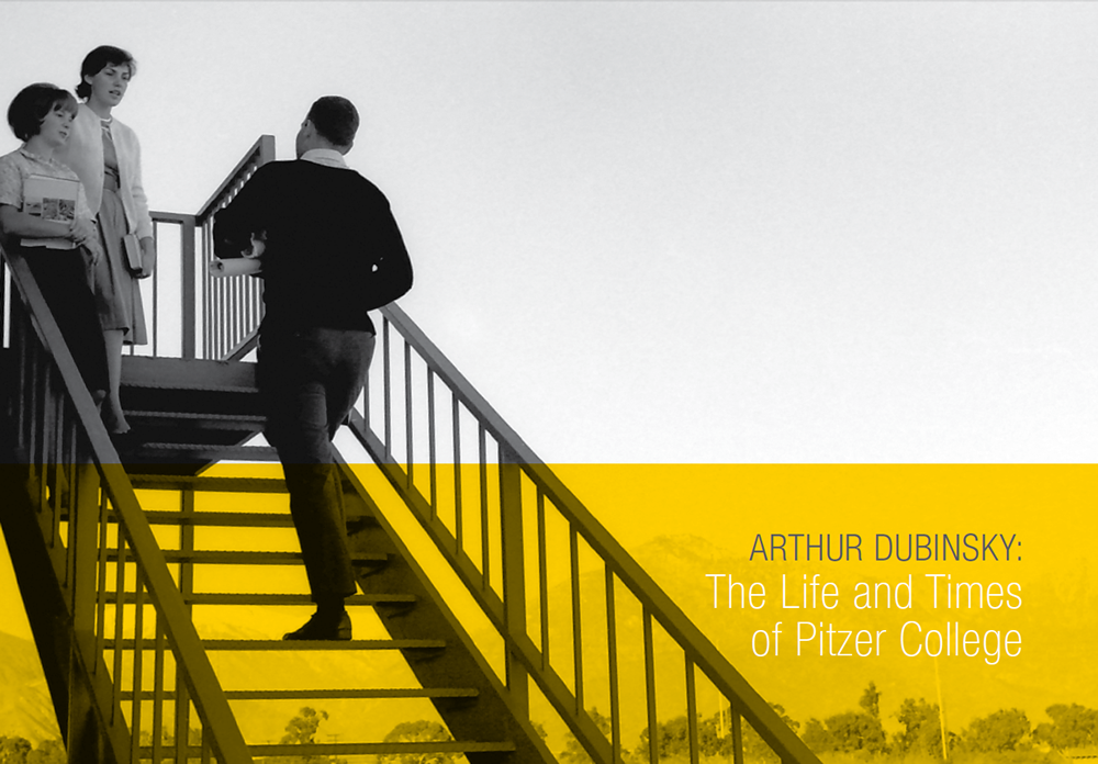 Catalogue cover - Arthur Dubinsky: The Life and Times of Pitzer College