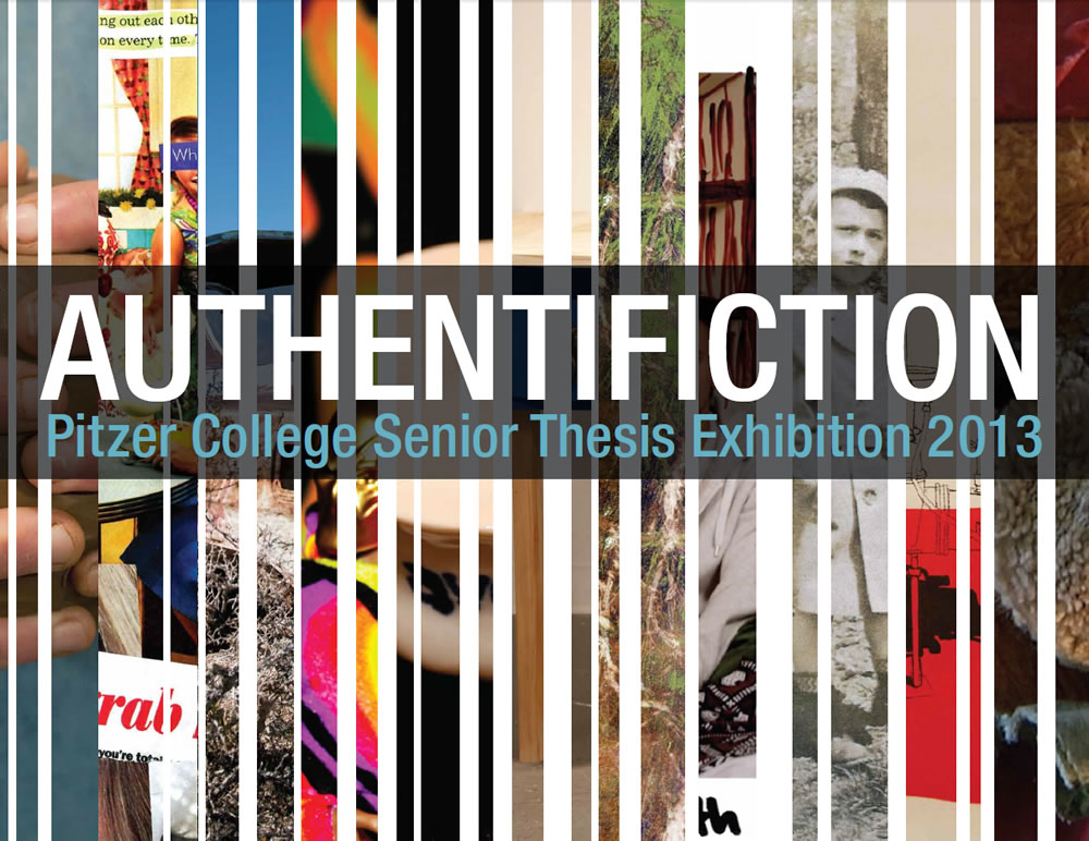 Authentificaiton: Pitzer College Senior Thesis Exhibtion 2013