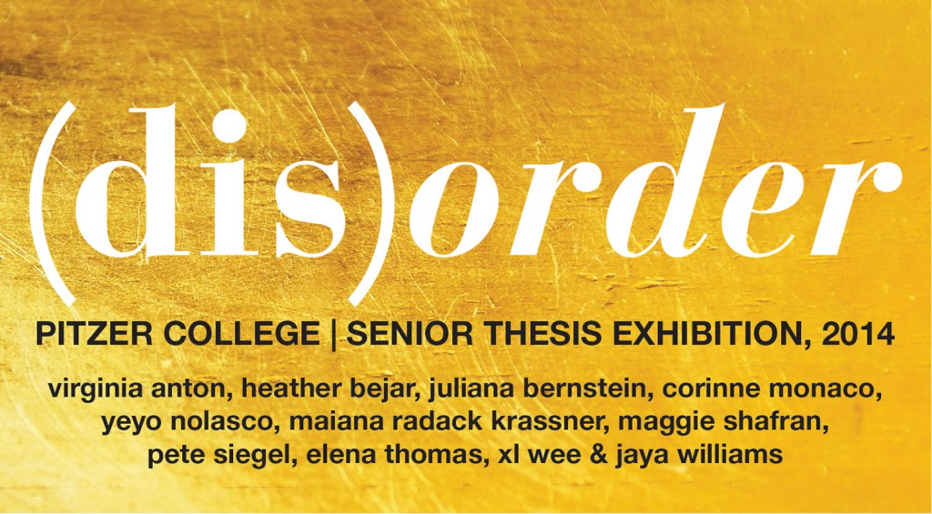 (dis)order: Senior Thesis Exhibition 2014