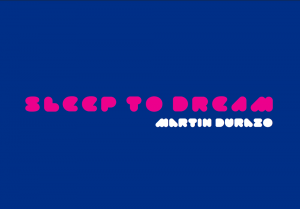 Catalogue cover - Sleep to Dream: Martin Durazo
