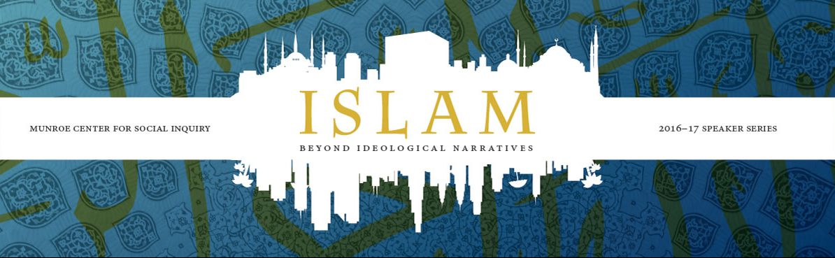 ISLAM: Beyond Ideological Narratives, MCSI 2016-17 Speaker Series