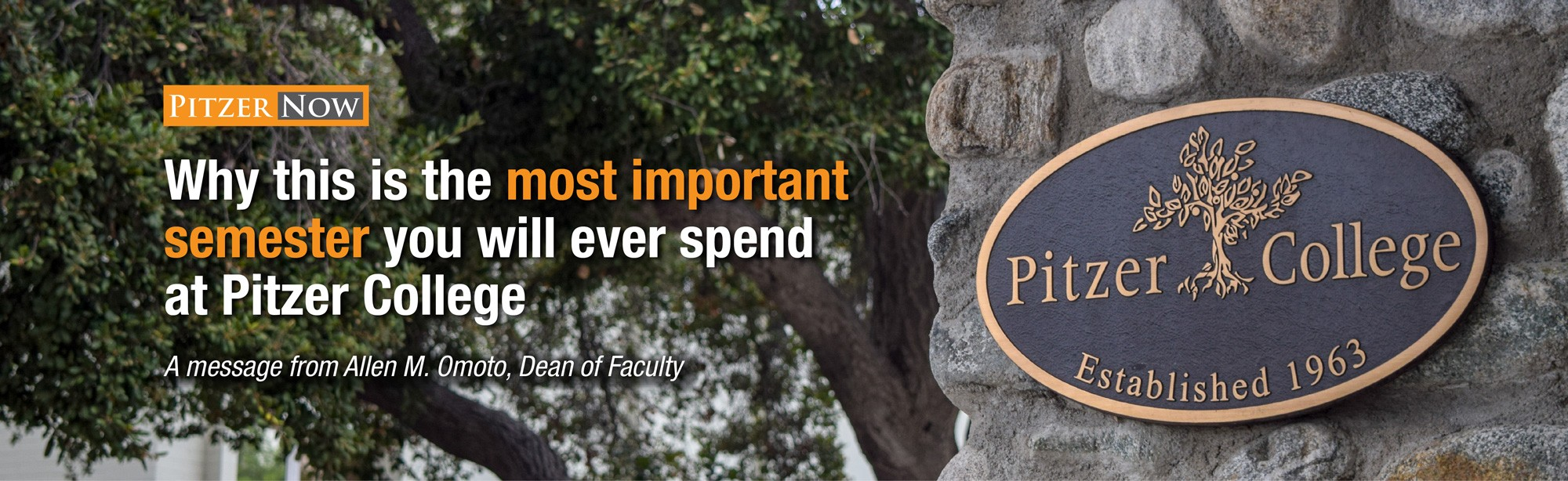 Pitzer Now: Why this is the most important semester you will ever spend at Pitzer College.