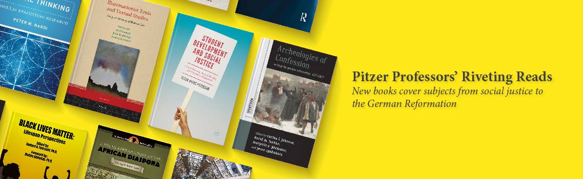 Pitzer Professors' Riveting Reads: New books cover subjects from social justince to the German Reformation