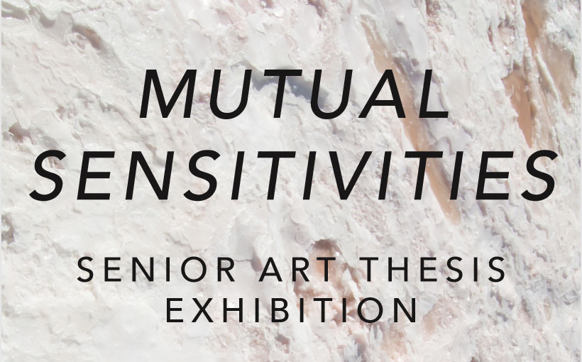 2018 Senior Art Exhibition: Mutual Sensitivities