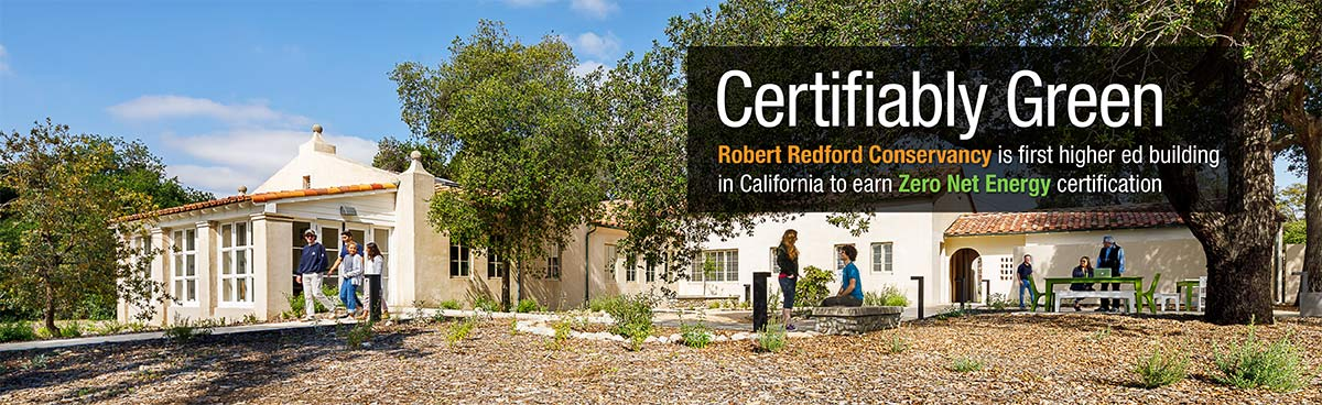 Robert Redford Conservancy is first higher ed building in California to earn Zero Net Energy certification