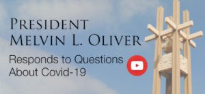 President Melvin L. Oliver Responds to Questions about COVID-19