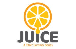 Juice: A Pitzer Summer Series